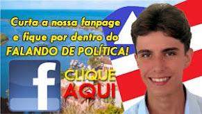 CURTA A NOSSA FANPAGE E FIQUE POR DENTRO DO FALANDO DE POLÍTICA
