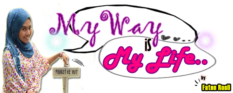 ..myway is mylife..