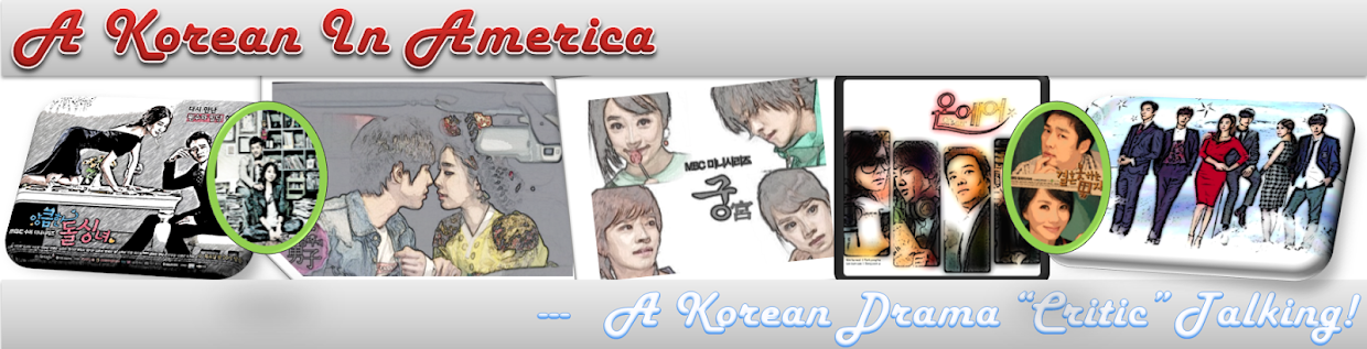 "A Korean In America: Korean Drama ""Critic"" ???"