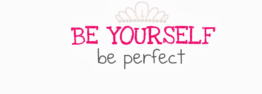 BE YOURSELF, BE PERFECT