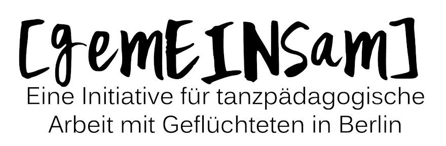 [gemEINSam] - Initiative für tanzpädagogische Arbeit mit Geflüchteten in Berlin