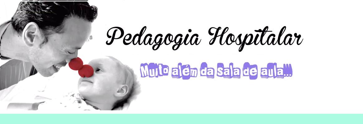 Pedagogia Hospitalar **  Um Novo Olhar
