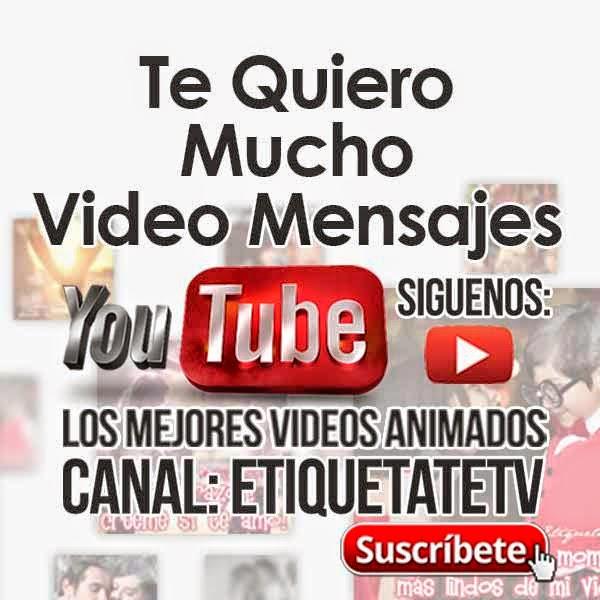 Te Quiero Mucho - Video Mensajes