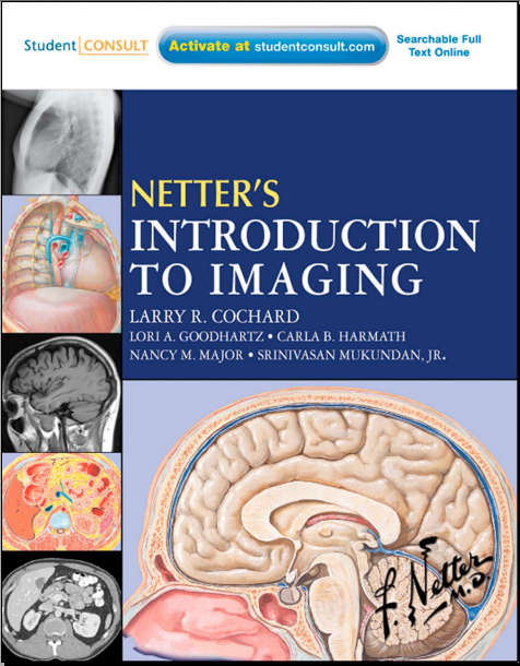 Netter's Introduction to Imaging with STUDENT CONSULT Online Access, 1e (Netter Basic Science) [Saunders] [2011]
