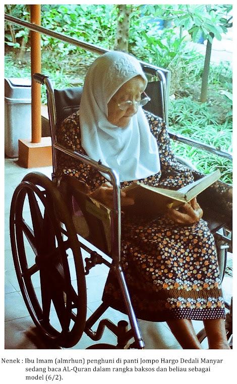 Ibu Imam (almarhum) PENGHUNI PANTI JOMPO