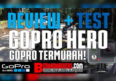 Review dan Riding + Waterproof Test GoPro Hero, GoPro termurah di kalangannya!