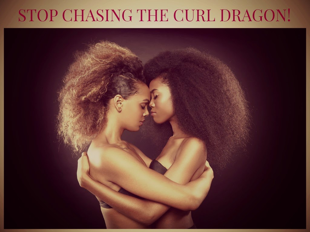 STOP CHASING THE CURL DRAGON!