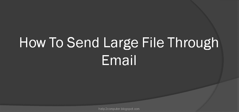 How To Send Large File Through Email