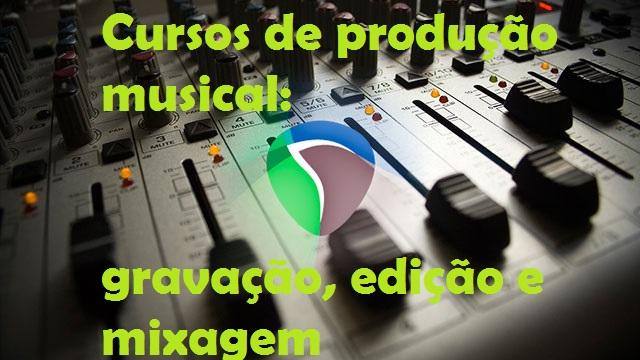 Cursos de gravação, edição e mixagem