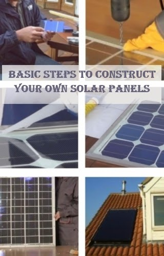Basic Steps to Construct Your Own Solar Energy Panels