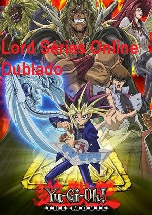 http://lordseriesonlinedublado.blogspot.com.br/2013/04/yu-gi-oh-o-filme-dublado.html