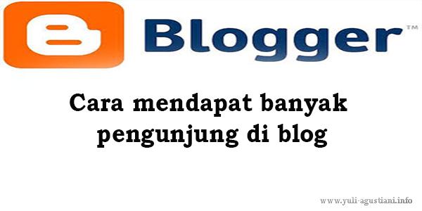 Cara mendapat banyak pengunjung di blog