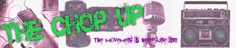 TheChopUp.com The Movement is Here Tune In!!!