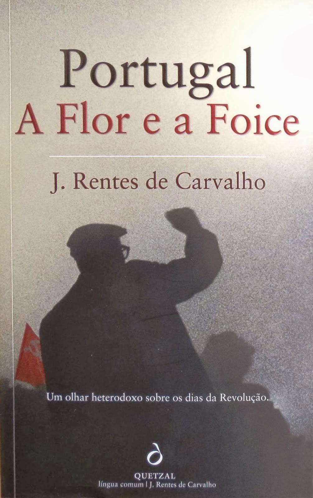 Portugal a Flor e a Foice, José Rentes de Carvalho, Quetzal