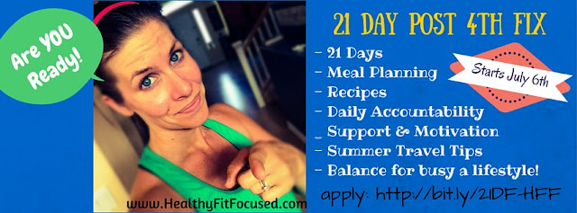 "Summer 21 Day Post ""4th"" Fix, lose weight, accountability group, support, meal plan, 21 day fix"