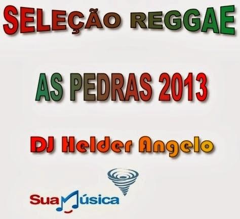 SELEÇÃO REGGAE AS PEDRAS 2013
