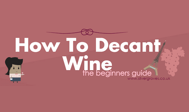 How To Decant Wine