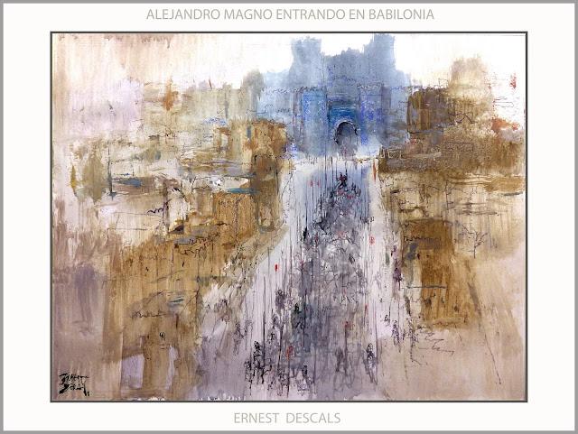 ALEJANDRO MAGNO-ARTE-PINTURA-BABILONIA-CONQUISTAS-HISTORIA-EJERCITO-MACEDONIA-SOLDADOS-GRIEGOS-ARTISTA-PINTOR-ERNEST DESCALS-