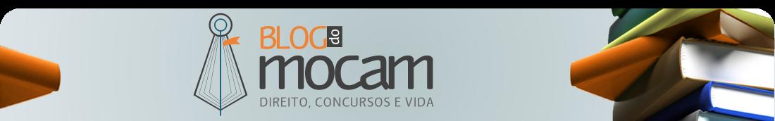 Blog do MOCAM - Direito, Concursos e Vida