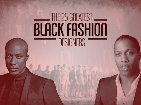 The 25 Greatest Black Fashion Designers