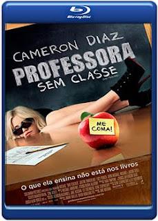Filme Poster Professora Sem Classe BDRip XviD Dual Audio & RMVB Dublado