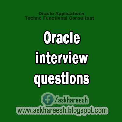Oracle interview questions,AskHareesh Blog for OracleApps