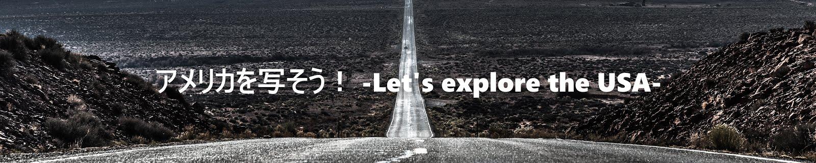 アメリカを写そう! -Let's explore the USA-