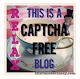 THIS IS A CATCHA FREE BLOG