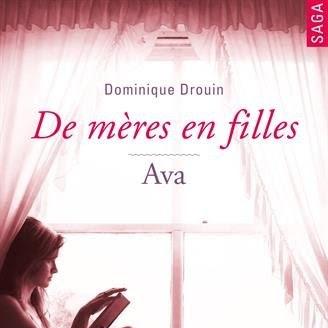 De mères en filles, tome 4 : Ava de Dominique Drouin
