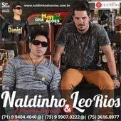 Naldinho & Leo Rios Vol.1 - CD É Paixão Demais [ Oficial ]