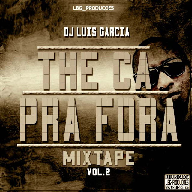 Dj Luis Garcia - Lança: Mixtape The Ca Pra Fora Vol.2 (Download Free)
