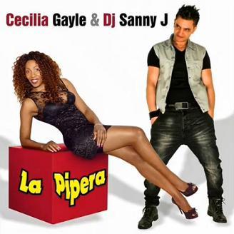 Cecilia Gayle, Dj Sanny J - La Pipera