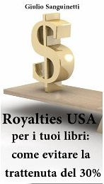 Royalties USA per i tuoi libri: come evitare la trattenuta del 30% - eBook