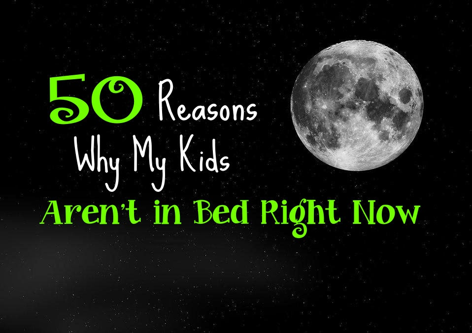 50 Reasons Why My Kids Aren't in Bed Right Now -- every night it's like the prairie dog habitat at the zoo as all 4 kids take turns popping their heads out the door with their 50+ excuses as to why they can't sleep  {posted @ Unremarkable Files}