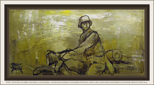 WW2-SEGUNDA GUERRA MUNDIAL-SOLDADOS ALEMANES-GERMAN SOLDIERS-PINTURA-ARTE-ART-PAINTINGS-MOTORISTAS-PINTOR-ERNEST DESCALS