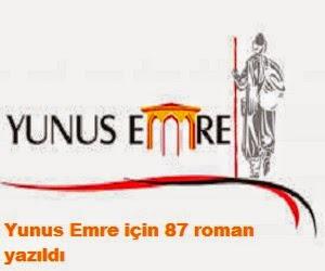Yunus Emre için 87 roman yazıldı