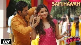 SAMJHAWAN SONG LYRICS & VIDEO | HUMPTY SHARMA KI DULHANIA | VARUN DHAWAN AND ALIA BHATT