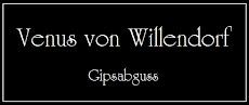 Venus von Willendorf - Gipsabguss