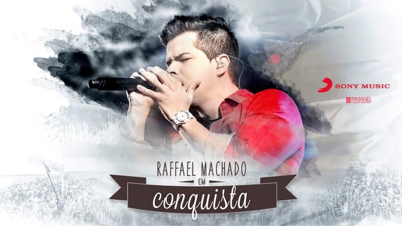 Raffael Machado - Conquista