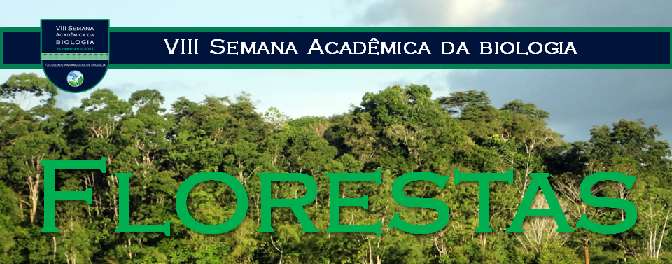 VIII Semana da Biologia - Florestas