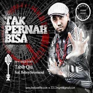 Tabib Qiu Feat Beboy Sevensoul - Tak Pernah Bisa