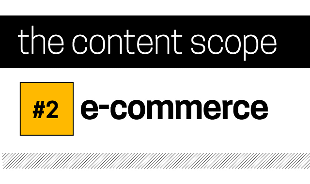 The Content Scope #2: eCommerce