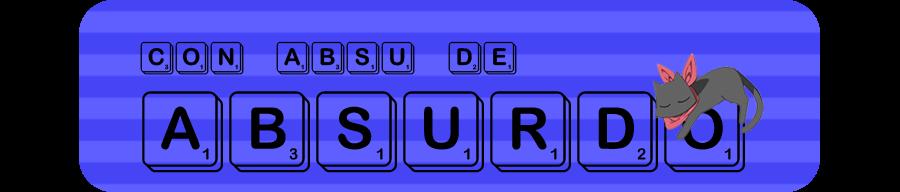 """Con """"Absu"""" de Absurdo"""