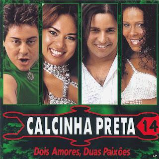 Calcinha Preta - Vol.14 - Dois Amores, Duas Paix�es