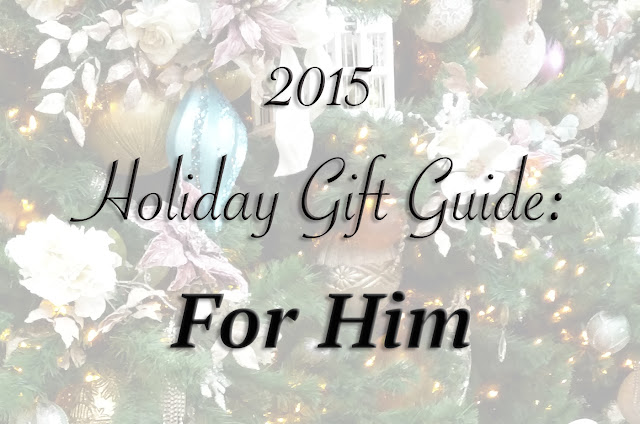 holiday gift guide 2015 for him