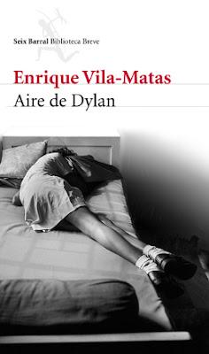 Aire de Dylan. Enrique Vila-Matas, 2012 (primer capítulo)