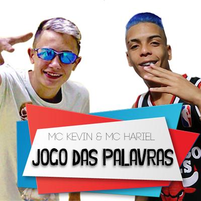 Baixar MC Kevin e MC Hariel - Jogo de Palavras 2 Grátis MP3