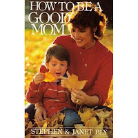 Good Mom Myths by Stephen Bly & Janet Chester Bly