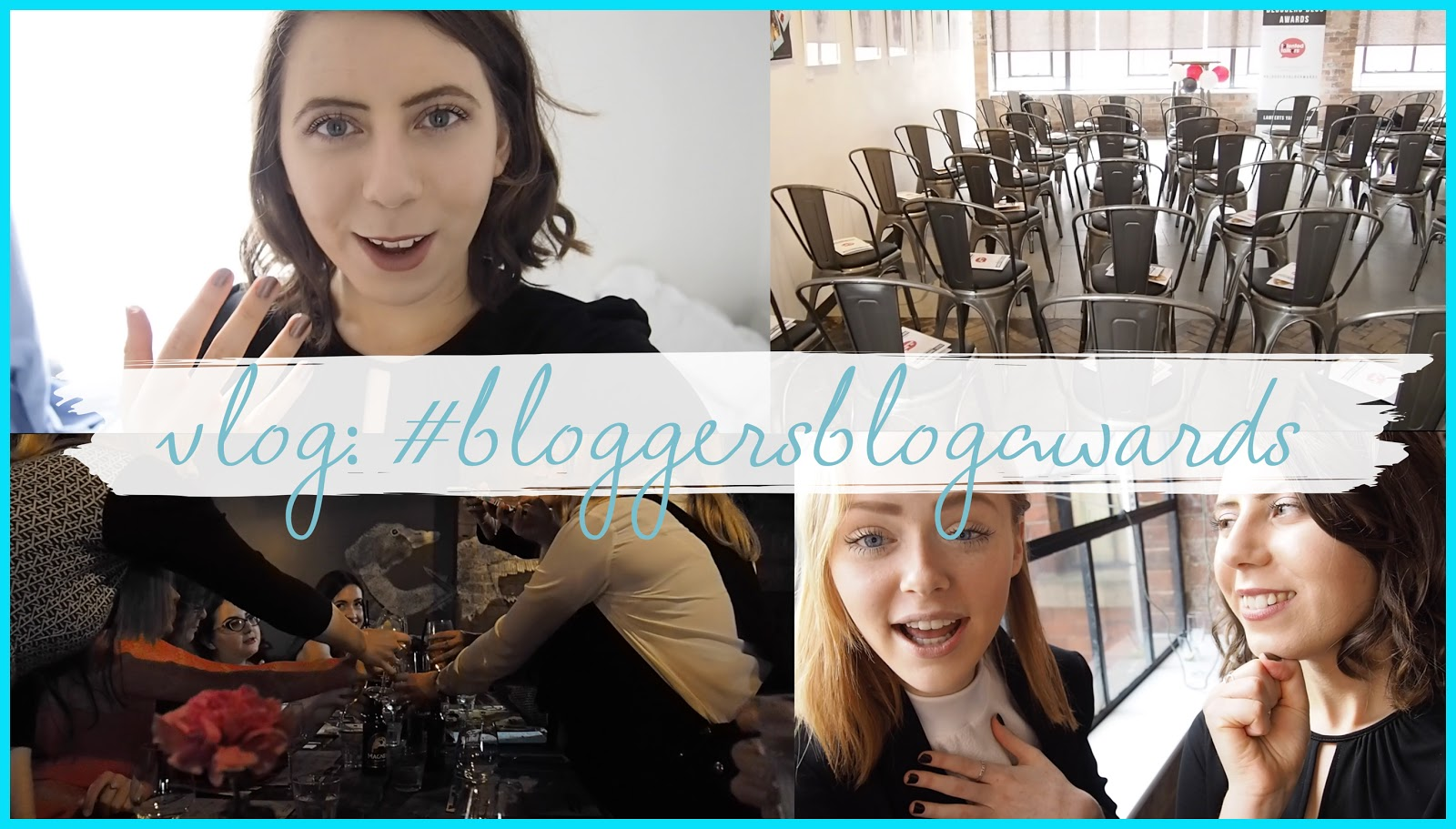 THE VIDEO: #BLOGGERSBLOGAWARDS VLOG