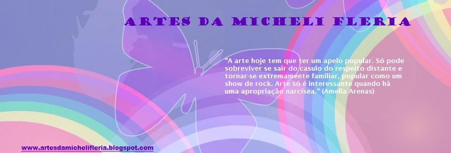 Artes da Micheli Fleria